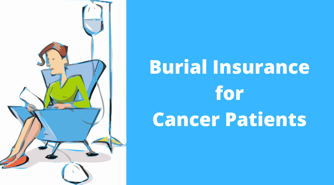 Burial Insurance for Cancer Patients [Current and Former]